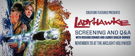 See Ladyhawke at the Arclight with Richard Donner!