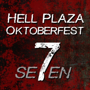 Hell Plaza Oktoberfest Se7en is here!