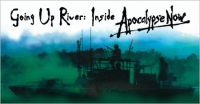 Going Up River: Inside Apocalypse Now